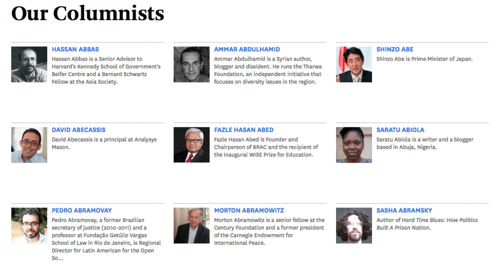 Some of the global leaders and thinkers who are shaping the world's economics, politics, science, and culture, offer their perspectives at Project Syndicate