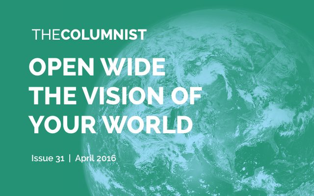 The Columnist | Issue 31: Open wide the vision of your world