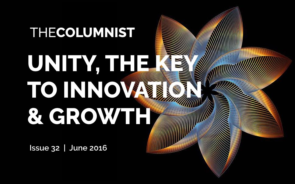 The Columnist | Issue 32: Unity, The Key to Innovation and Growth