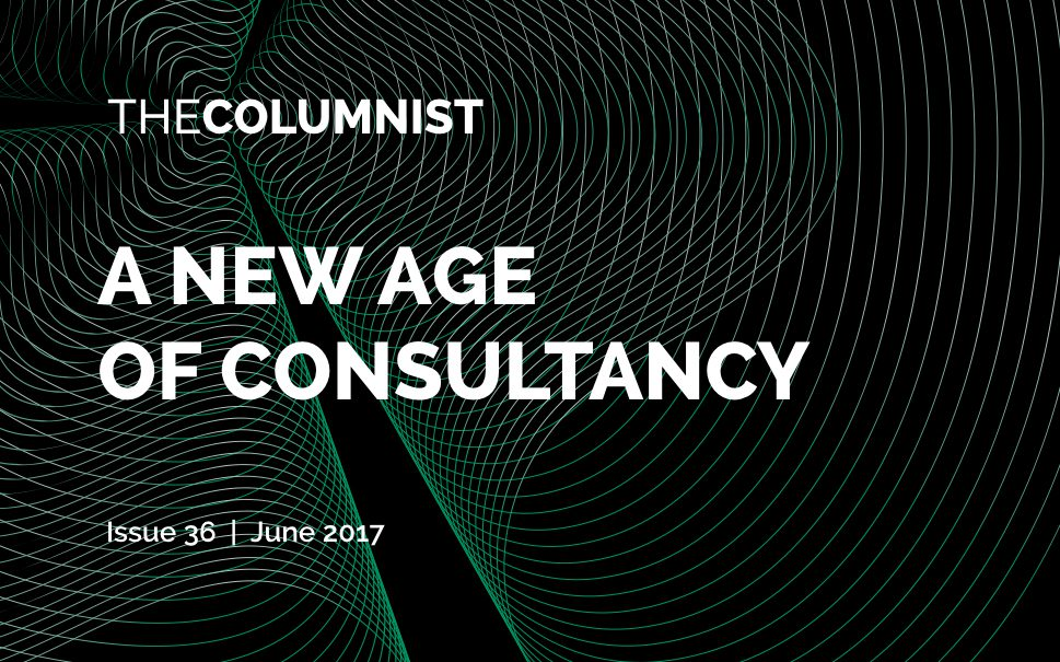 The Columnist   Issue 36   A New Age of Consultancy