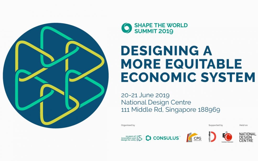 """Shape the World Summit 2019 """"Designing a more equitable economic system"""" to take place in Singapore this June"""