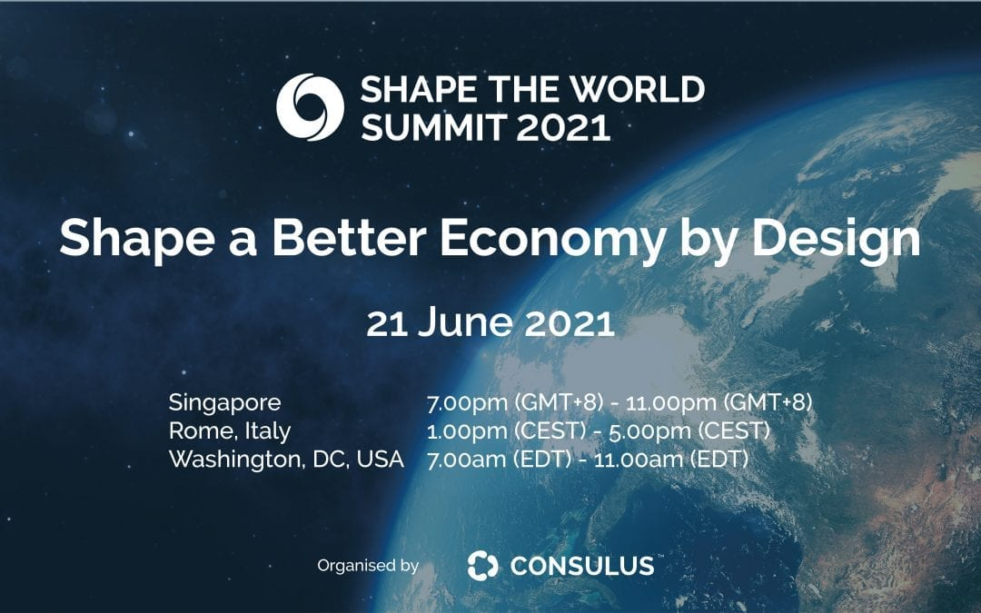 Shape the World Summit 2021: Shape a Better Economy by Design