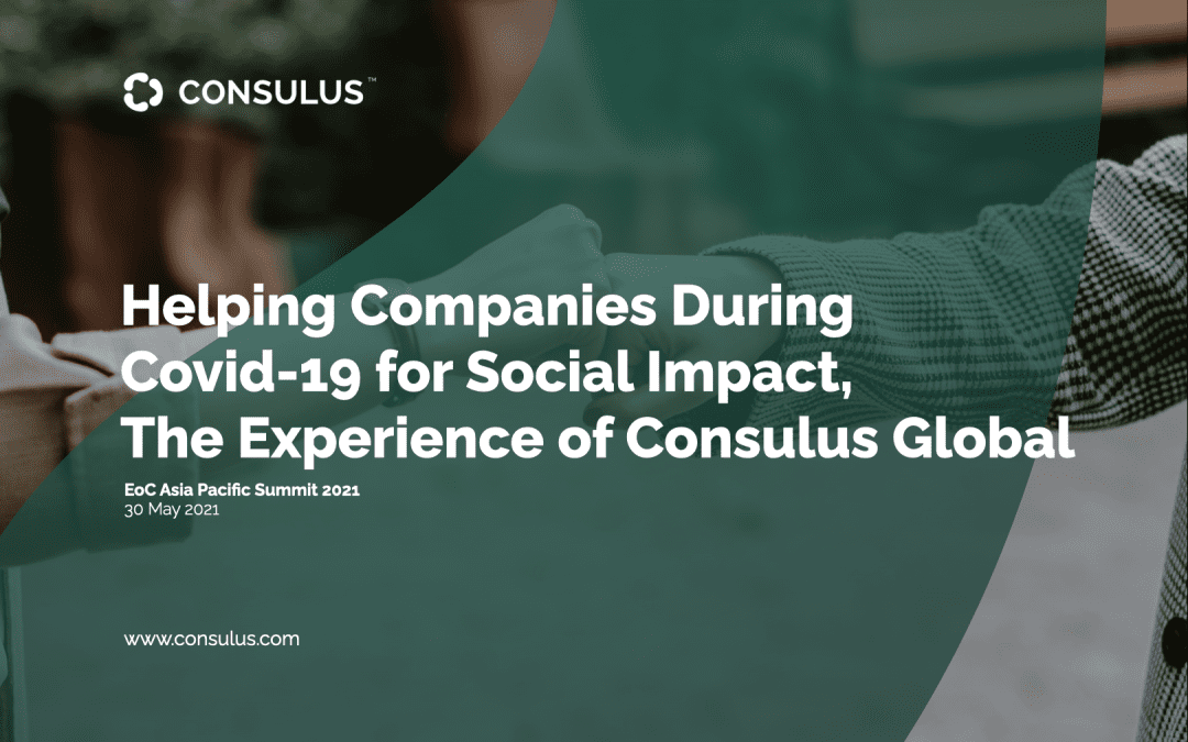 Helping Companies During Covid-19 for Social Impact, the Experience of Consulus Global